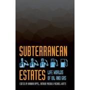 Subterranean Estates by Hannah Appel