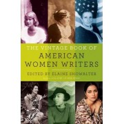 The Vintage Book of American Women Writers by Professor of English Elaine Showalter