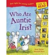 Time to Read: Who Ate Auntie Iris? by Hannah Shaw