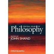 The Central Issues of Philosophy by John Shand