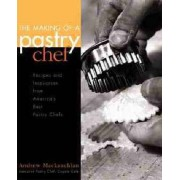 The Making of a Pastry Chef by Andrew MacLauchlan