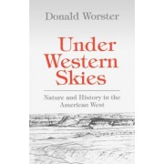 Under Western Skies by Hall Distinguished Professor of History Donald Worster
