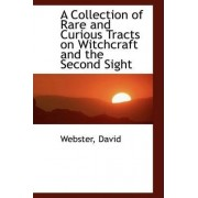 A Collection of Rare and Curious Tracts on Witchcraft and the Second Sight by Webster David