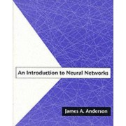 An Introduction to Neural Networks by James A. Anderson