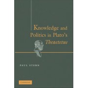 Knowledge and Politics in Plato's Theaetetus by Paul Stern