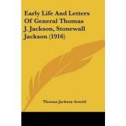 Early Life and Letters of General Thomas J. Jackson, Stonewall Jackson (1916) by Thomas Jackson Arnold