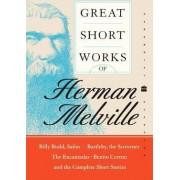 Great Short Works Of Herman Melville by Herman Melville