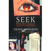 Seek by Denis Johnson