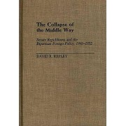 The Collapse of the Middle Way by David Kepley