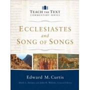 Ecclesiastes and Song of Songs by Edward M. Curtis
