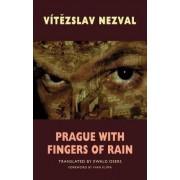 Prague with Fingers of Rain by Vitezslav Nezval