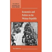 Economics and Politics in the Weimar Republic by Theo Balderston