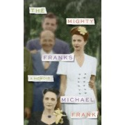 The Mighty Franks by Michael Frank