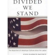 Divided We Stand by John Harmon McElroy