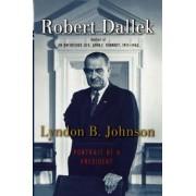 Lyndon B. Johnson by Emeritus Professor Robert Dallek