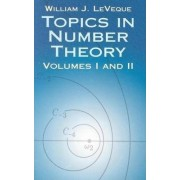 Topics in Number Theory: Volume I and II by William Judson Leveque