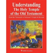 Understanding the Holy Temple of the Old Testament by Leen Ritmeyer