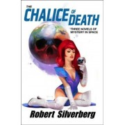 The Chalice of Death by Robert Silverberg