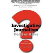 Investigative Journalism; Dead or Alive? by John Mair