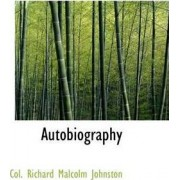 Autobiography by Col Richard Malcolm Johnston