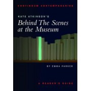 Kate Atkinson's Behind the Scenes at the Museum by Emma Parker