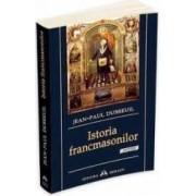 Istoria francmasonilor - Njean-Paul Dubreuil