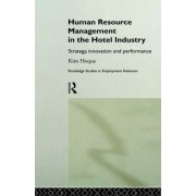 Human Resource Management in the Hotel Industry by Kim Hoque