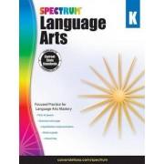 Spectrum Language Arts, Grade K by Spectrum