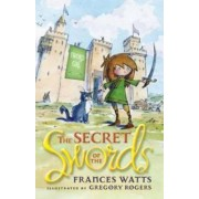 The Secret of the Swords: Sword Girl Book 1 by Gregory Rogers