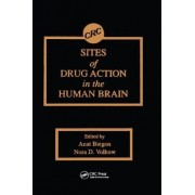 Sites of Drug Action in the Human Brain by Anat Biegon