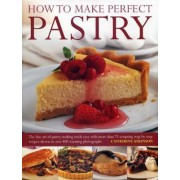 How to Make Perfect Pastry by Catherine Atkinson