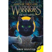Warriors: Dawn of the Clans #3: the First Battle by Erin Hunter