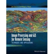Image Processing and GIS for Remote Sensing by Jian-Guo Liu