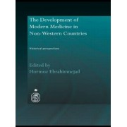 The Development of Modern Medicine in Non-Western Countries by Hormoz Ebrahimnejad