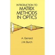 Introduction to Matrix Methods in Optics by Anthony Gerrard