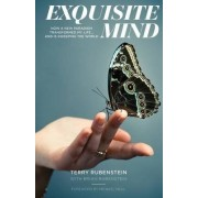 Exquisite Mind - How Three Principles Transformed My Life, and How They Can Transform Yours by Terry Rubenstein