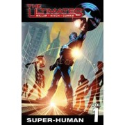 The Ultimates: Super-Human Vol. 1 by Mark Millar