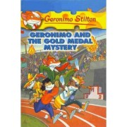 Geronimo and the Gold Medal Mystery by Geronimo Stilton