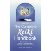The Complete Reiki Handbook: Basic Introduction and Methods of Natural Application: A Complete Guide for Reiki Practice