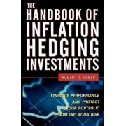 The Handbook of Inflation Hedging Investments by Robert J Greer