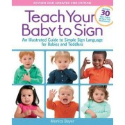 Teach Your Baby to Sign by Monica Beyer