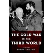 The Cold War in the Third World by Robert J. McMahon