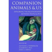 Companion Animals and Us by Anthony L. Podberscek