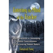 Entering the Mind of the Tracker by Tamarack Song