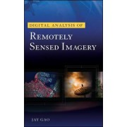 Digital Analysis of Remotely Sensed Imagery by Jay Gao