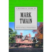 A Historical Guide to Mark Twain by Shelley Fisher Fishkin