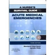 A Nurse's Survival Guide to Acute Medical Emergencies by Richard N. Harrison
