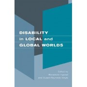 Disability in Local and Global Worlds by Benedicte Ingstad