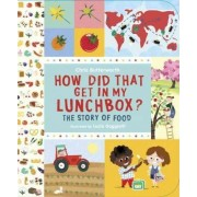 How Did That Get in My Lunchbox? by Christine Butterworth