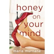 Honey on Your Mind by Maria Murnane